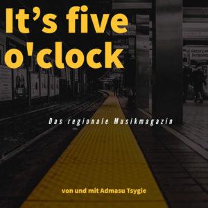 """It's five o'clock"""