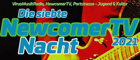 Die siebte NewcomerTV Nacht 2021 in der Portstrasse Jugen & Kultur.